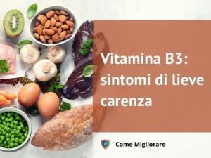 Vitamina B3: sintomi di lieve carenza