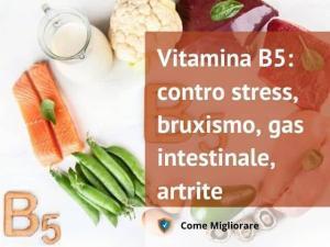 Vitamina B5: contro stress, bruxismo, gas intestinale, artrite