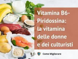 Vitamina B6-Piridossina: la vitamina delle donne e dei culturisti