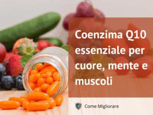 Coenzima Q10 100 mg: essenziale per cuore, mente e muscoli