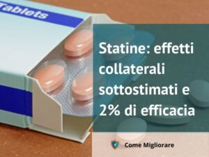 Statine: effetti collaterali sottostimati e 2% di efficacia