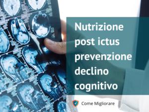 Nutrizione dopo un ictus e prevenzione declino cognitivo