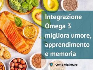 Integrazione Omega 3 migliora umore, apprendimento e memoria