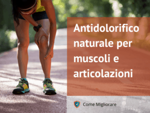 Antidolorifico naturale muscoli articolazioni